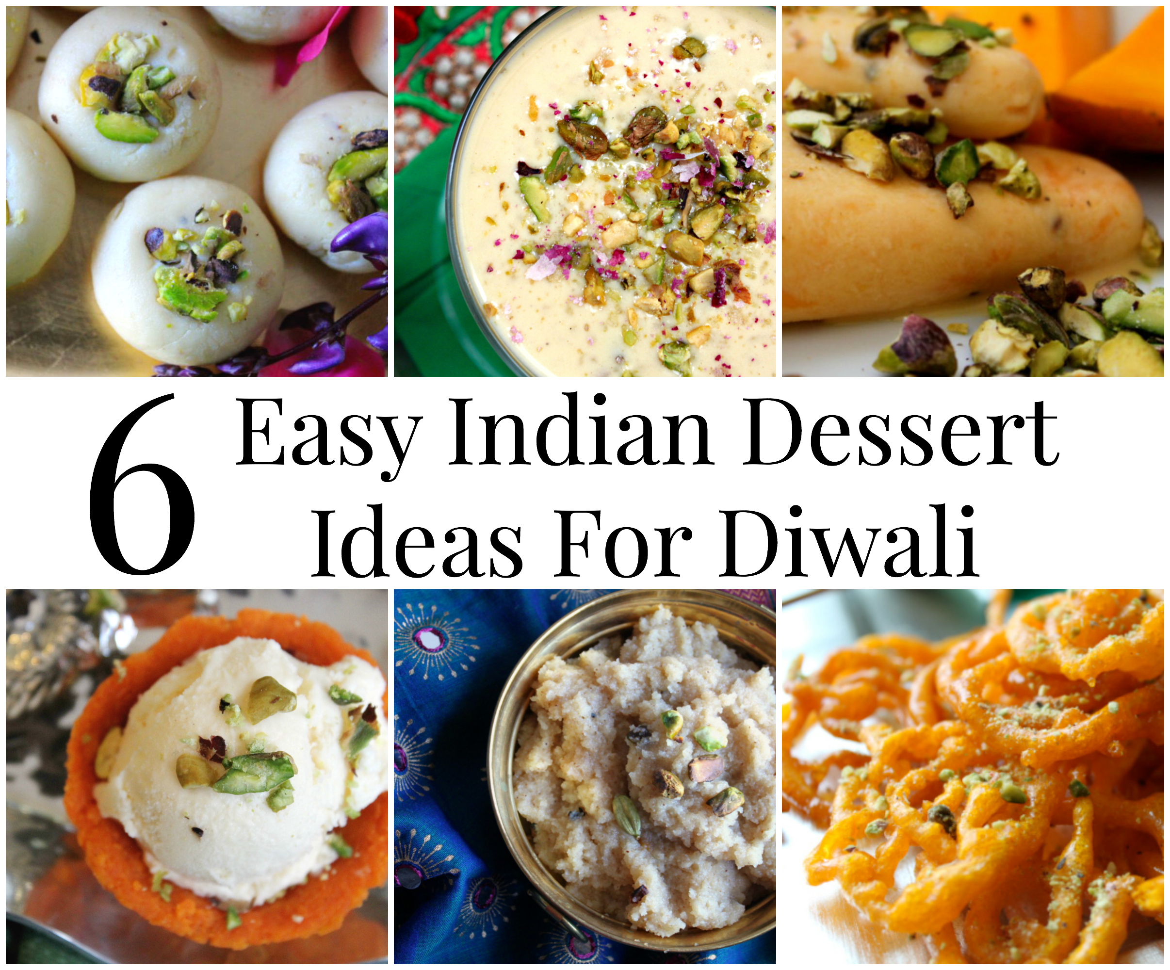 6 Easy Indian Diwali Desserts and My Diwali Menu